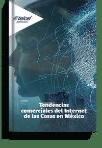 Portada Tendencias comerciales del Internet de las Cosas en México Telcel Empresas.png
